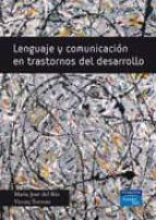 lenguaje y comunicacion en trastornos del desarrollo maria jose del rio 9788483223345