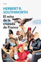 el mito de la cruzada de franco herbert r. southworth 9788483465745