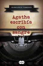 agatha escribía con sangre mariano f. urresti 9788483658345