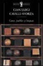 genes, pueblos y lenguas luigi luca cavalli sforza 9788484320845