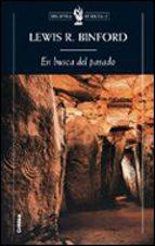 en busca del pasado. descifrando el registro arqueologico l.r. binford 9788484325345