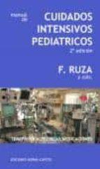 manual de cuidados intensivos pediatrico (2ª ed.): terapeutica tecnica, medicaciones francisco ruza tarrio 9788484510345