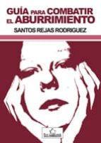 guia para combatir el aburrimiento santos rejas rodriguez 9788484549345