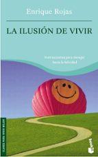 la ilusion de vivir-enrique rojas-9788484605645