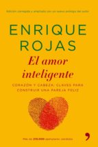el amor inteligente: corazon y cabeza: claves para conseguir un a pareja feliz-enrique rojas-9788484607045