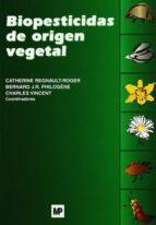biopesticidas de origen vegetal-catherine regnault-roger-bernard philogene-charles (coords.) vincent-9788484761945