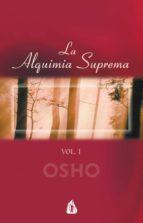 la alquimia suprema (vol. i): discursos sobre el atma puja upanis had-9788486797645