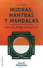 mudras, mantras y mandalas: guia del poder energetico-jose luis nuag-9788488885845
