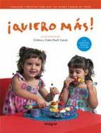 ¡quiero mas!: consejos y recetas para que los niños coman de todo-angeles duch canals-cristina duch canals-9788489662445