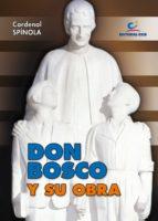 don bosco y su obra (ebook) marcelo spinola y maestre 9788490238745