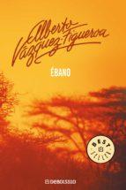 ébano (ebook) alberto vazquez figueroa 9788490321645