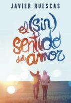 el (sin)sentido del amor-javier ruescas-9788490434345