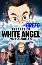 rescate en white angel (the g-squad) (ebook)-9788490438145