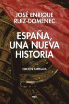 españa una nueva historia (ed. ampliada)-jose enrique ruiz-domenec-9788490567845