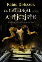 la catedral del anticristo-fabio delizzos-9788490671245