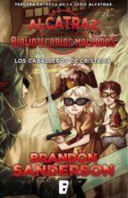 los caballeros de cristalia (alcatraz contra los bibliotecarios malvados 3) (ebook)-brandon sanderson-9788490695845
