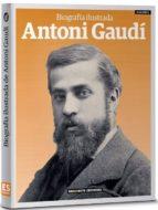 antoni gaudi biografia ilustrada-9788491030645