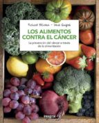 los alimentos contra el cancer (3ª ed.) richard beliveau denis gingras 9788491180845