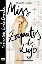 miss zapatos de lujo (colección @betacoqueta) (ebook) ana cantarero 9788491290445