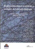 representaciones artisticas y sociales del envejecimiento-maria pilar rodriguez-9788491486145