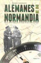 alemanes en normandia richard hargreaves 9788492400645