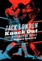 knock out-jack london-enrique breccia-9788492412945