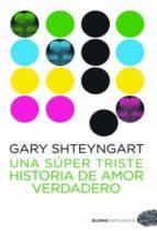 una super triste historia de amor verdadero-gary shteyngart-9788492723645