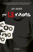 per tretze raons-jay asher-9788492790845