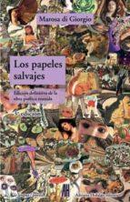 papeles salvajes definitivo (3ª ed.) marosa di giorgio 9788492857845