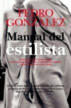 manual del estilista: un libro para todos los profesionales del e stilismo: para diseñador@s, personal shoppers, asesor@s de imagen, maquillador@s, peluquer@s, fotograf@s-pedro gonzalez-9788492924745