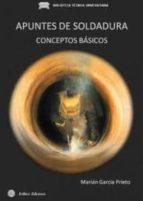 apuntes de soldadura: conceptos basicos (2ª ed) marian garcia prieto 9788492970445