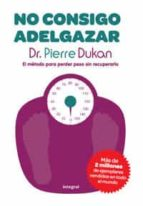 no consigo adelgazar pierre dukan 9788492981045