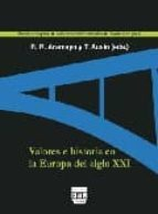 valores e historia en la europa del siglo xxi-roberto r. aramayo-txetxu ausin-9788493439545