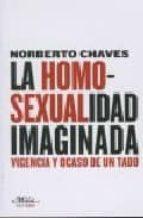 la homosexualidad imaginada norberto chaves 9788493664145