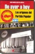 de ayer a hoy: los origenes del partido popular jose maria velo de antelo 9788493750145