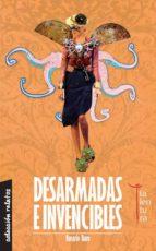 desarmadas e invencibles (ebook)-rosario raro-9788494014345