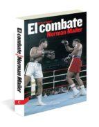 el combate-norman mailer-9788494093845
