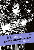 el perseguidor julio cortazar 9788494164545