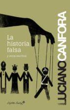 la historia falsa-luciano canfora-9788494169045