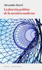 la función política de la mentira moderna-alexandre koyre-9788494343445