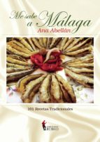 me sabe a malaga: 101 recetas tradicionales ana abellan 9788494361845