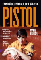 pistol: la increible historia de pete maravich-mark kriegel-9788494561245