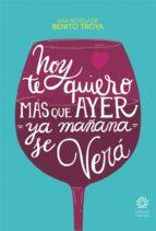 hoy te quiero más que ayer, ya mañana se verá (ebook)-benito troya-9788494729645