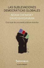 las sublevaciones democráticas globales-noam chomsky-david barsamian-9788494733345