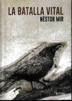 la batalla vital-nestor mir-9788494757945