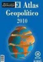 el atlas geopolitico 2010 (le monde diplomatique en español) 9788495798145