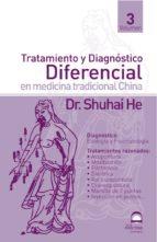 tratamiento y diagnostico diferencial en medicina tradicional chi na (vol. 3) shuhai he 9788496079045