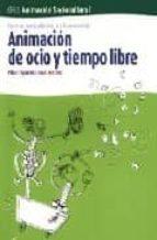animacion de ocio y tiempo libre: servicios socioculturales y a l a comunidad pilar figueres joan morros 9788496334045