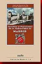 castillos y fortalezas de la comunidad de madrid antonio herrera casado jose luis garcia de paz 9788496885745