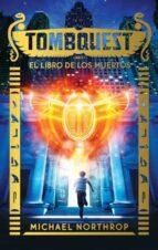 tombquest: el libro de los muertos-michael northrop-9788496886445